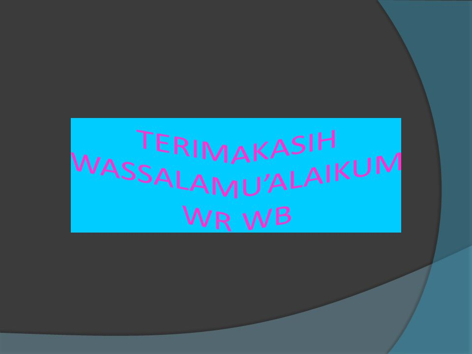TERIMAKASIH WASSALAMU'ALAIKUM WR WB
