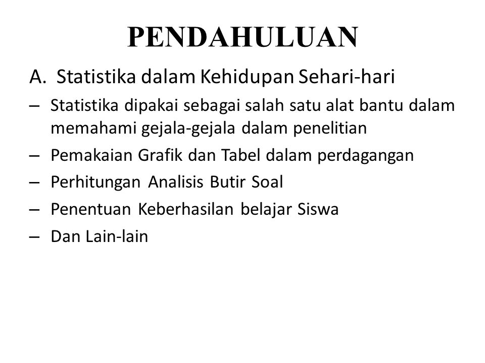 PENDAHULUAN Statistika dalam Kehidupan Sehari-hari