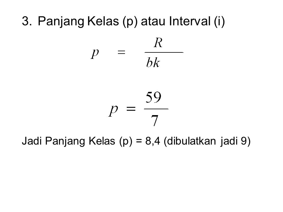 Panjang Kelas (p) atau Interval (i)