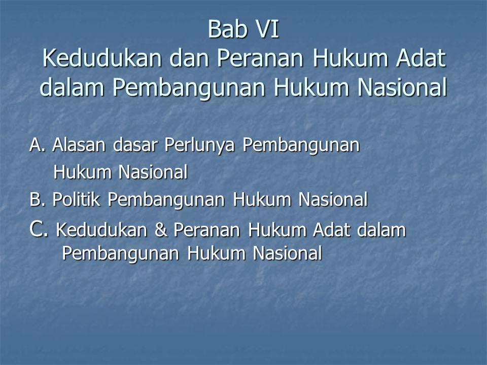 Bab VI Kedudukan dan Peranan Hukum Adat dalam Pembangunan Hukum Nasional