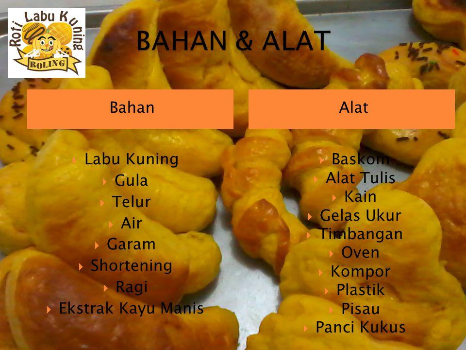 BAHAN & ALAT Bahan Alat Labu Kuning Gula Telur Air Garam Shortening