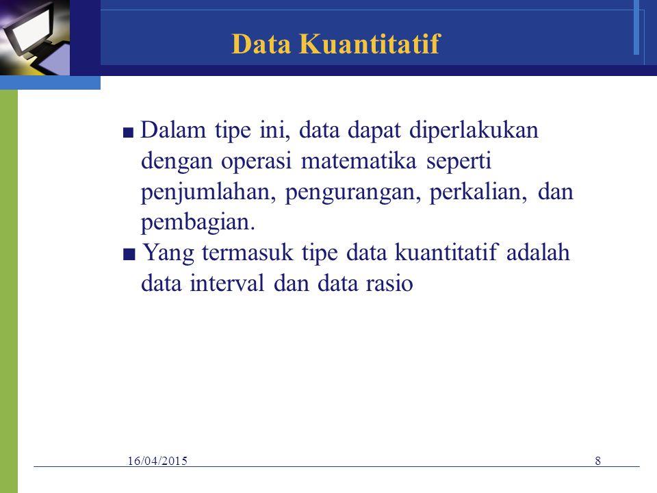 Data Kuantitatif dengan operasi matematika seperti