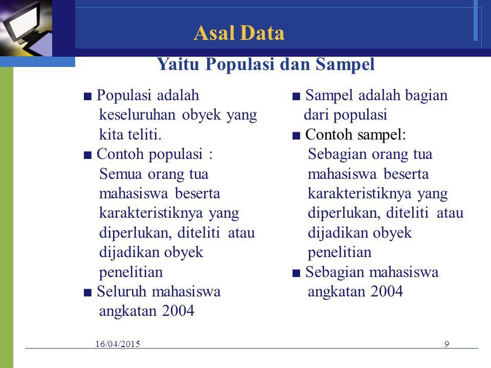 Asal Data Yaitu Populasi dan Sampel ■ Populasi adalah