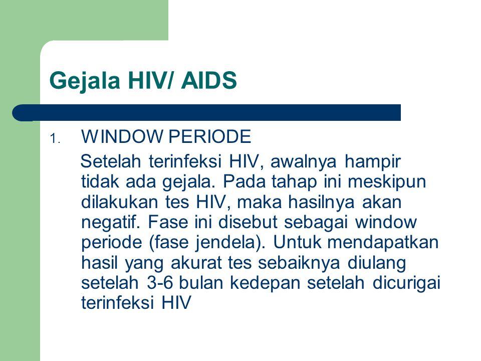 Gejala HIV/ AIDS WINDOW PERIODE