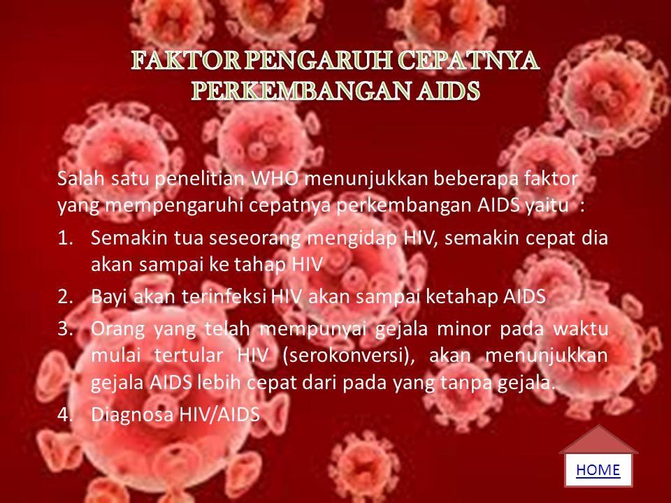 FAKTOR PENGARUH CEPATNYA PERKEMBANGAN AIDS