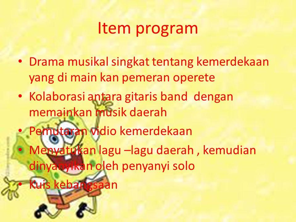 Item program Drama musikal singkat tentang kemerdekaan yang di main kan pemeran operete.