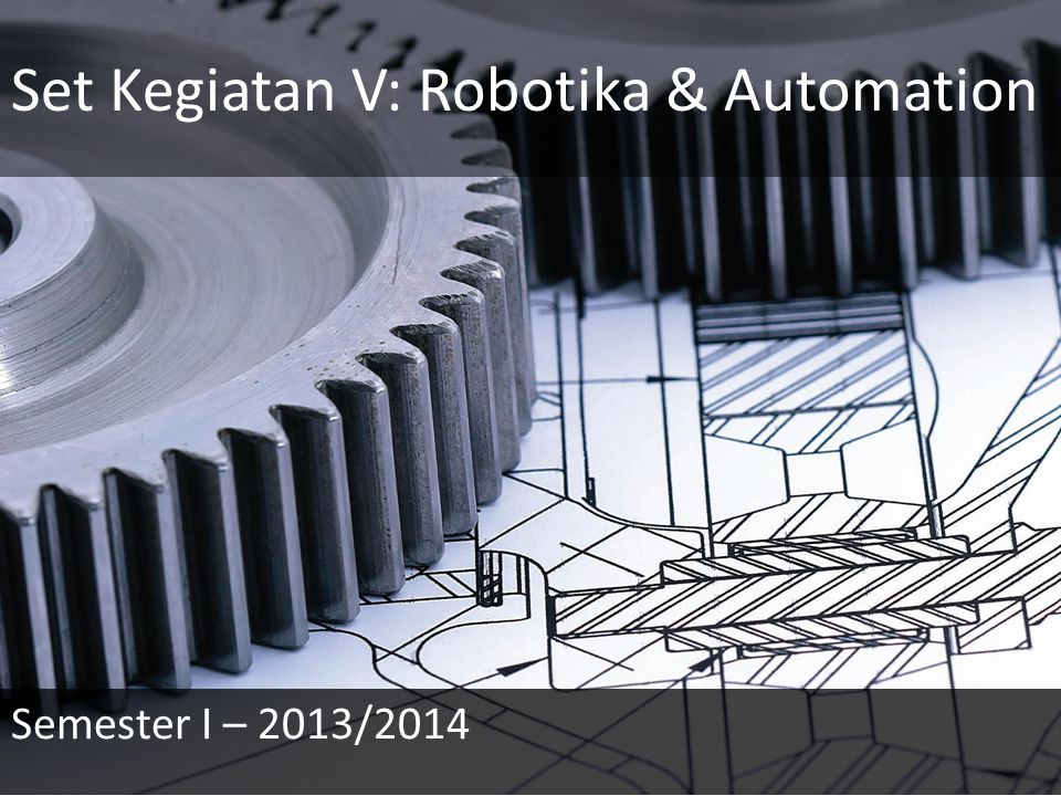 Set Kegiatan V: Robotika & Automation