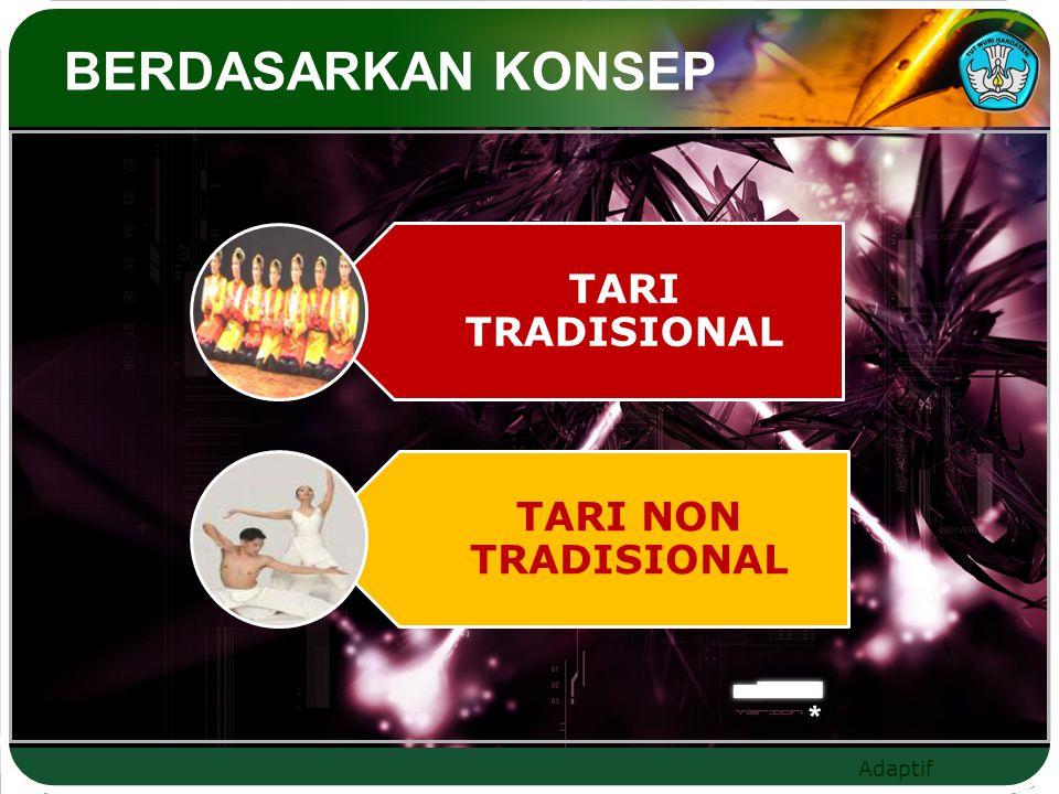 BERDASARKAN KONSEP TARI TRADISIONAL TARI NON TRADISIONAL