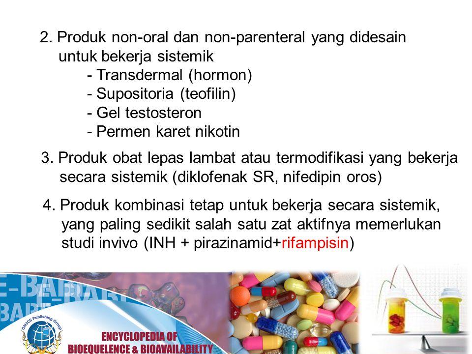 2. Produk non-oral dan non-parenteral yang didesain untuk bekerja sistemik