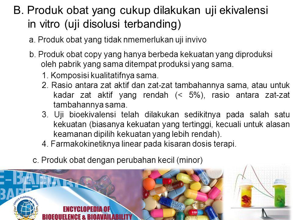 B. Produk obat yang cukup dilakukan uji ekivalensi in vitro (uji disolusi terbanding)