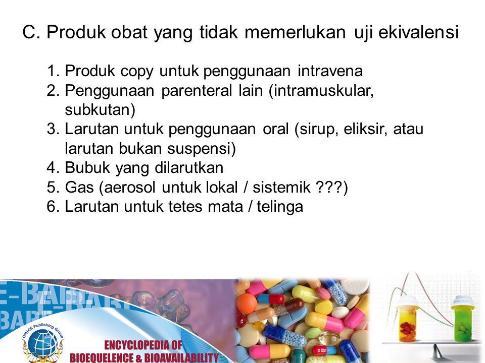 C. Produk obat yang tidak memerlukan uji ekivalensi