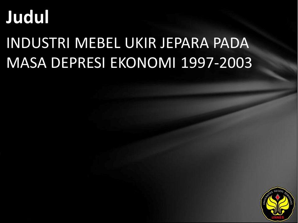 Judul INDUSTRI MEBEL UKIR JEPARA PADA MASA DEPRESI EKONOMI 1997-2003