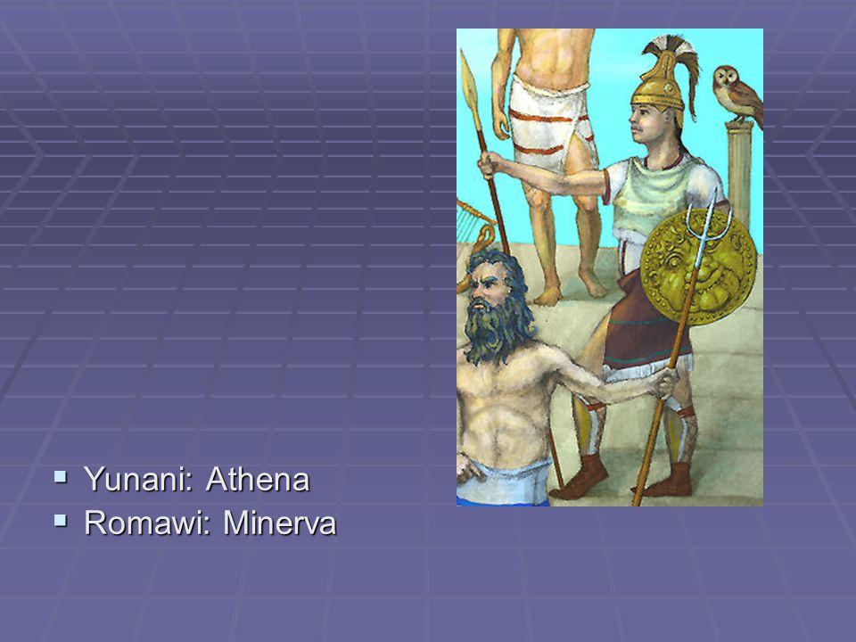 Yunani: Athena Romawi: Minerva