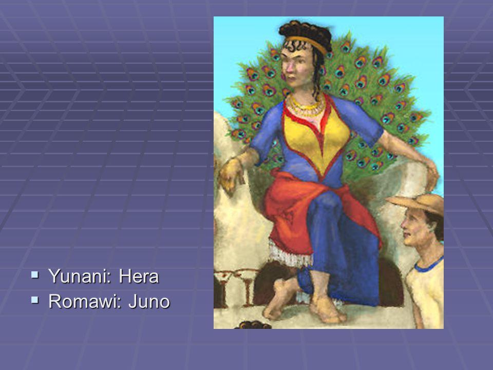 Yunani: Hera Romawi: Juno