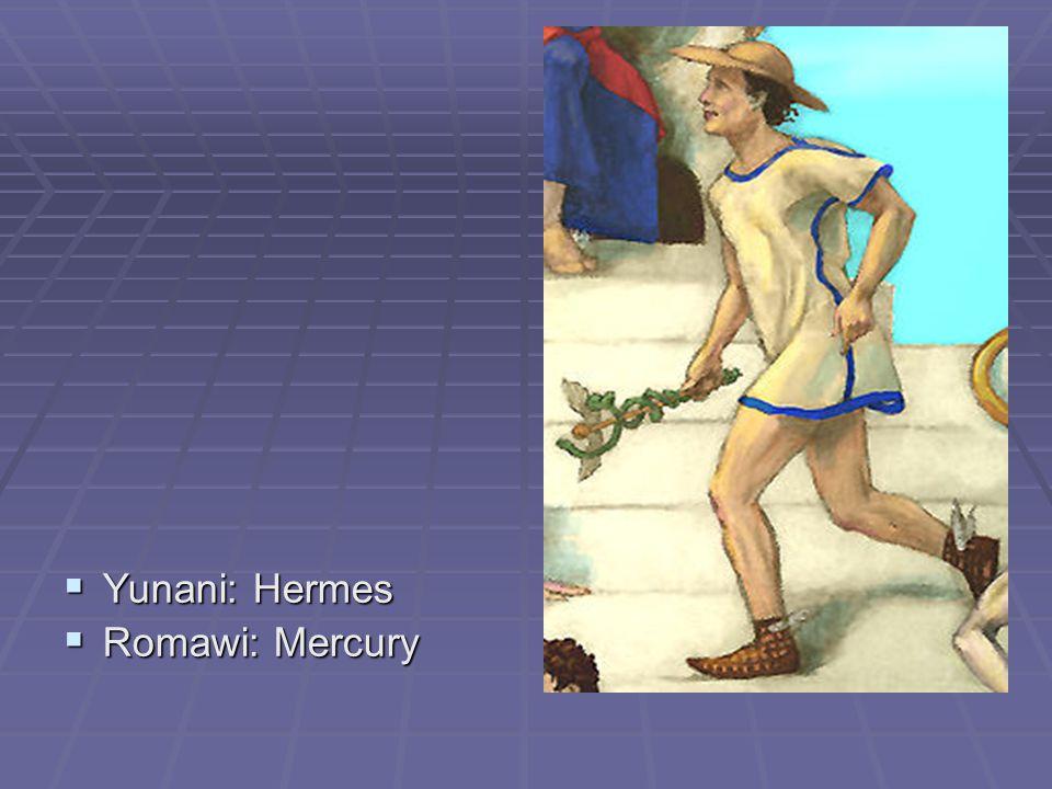 Yunani: Hermes Romawi: Mercury