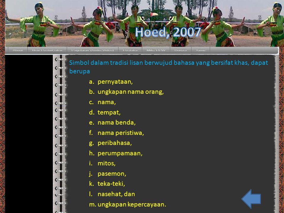 Hoed, 2007 Simbol dalam tradisi lisan berwujud bahasa yang bersifat khas, dapat berupa. pernyataan,