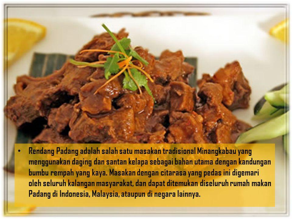 Rendang Padang adalah salah satu masakan tradisional Minangkabau yang menggunakan daging dan santan kelapa sebagai bahan utama dengan kandungan bumbu rempah yang kaya.