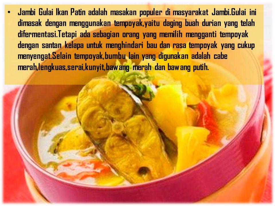 Jambi Gulai Ikan Patin adalah masakan populer di masyarakat Jambi