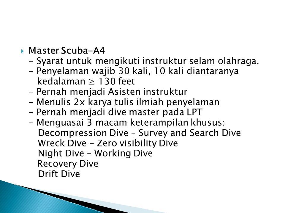 Master Scuba-A4 - Syarat untuk mengikuti instruktur selam olahraga. - Penyelaman wajib 30 kali, 10 kali diantaranya.