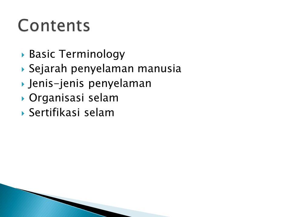 Contents Basic Terminology Sejarah penyelaman manusia