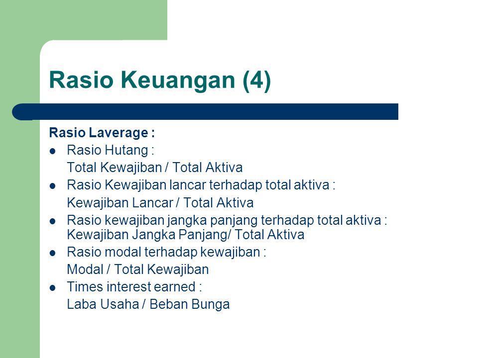 Rasio Keuangan (4) Rasio Laverage : Rasio Hutang :