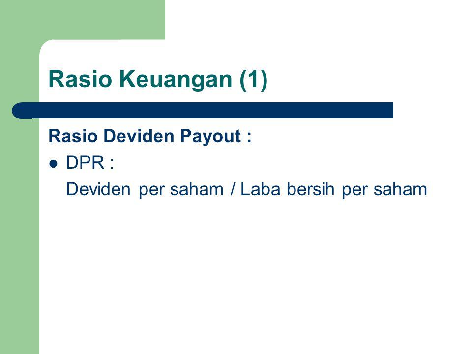 Rasio Keuangan (1) Rasio Deviden Payout : DPR :