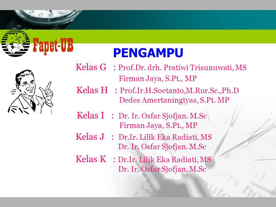 PENGAMPU Kelas G : Prof.Dr. drh. Pratiwi Trisunuwati, MS
