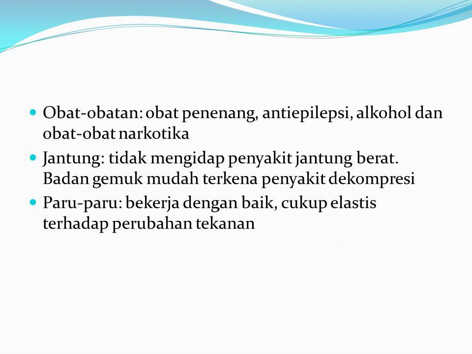 Obat-obatan: obat penenang, antiepilepsi, alkohol dan obat-obat narkotika