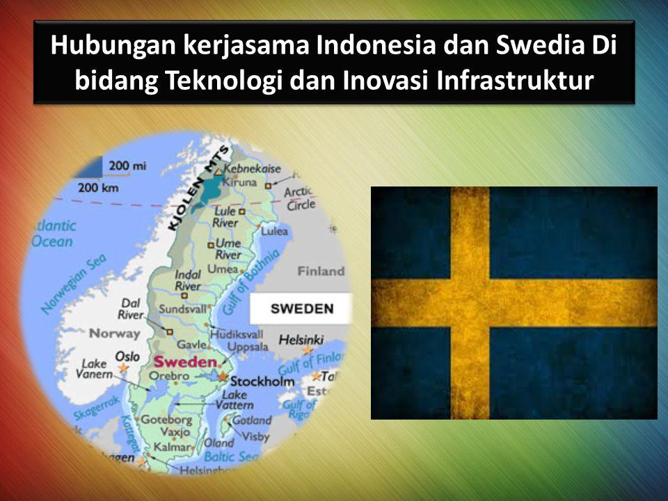 Hubungan kerjasama Indonesia dan Swedia Di bidang Teknologi dan Inovasi Infrastruktur