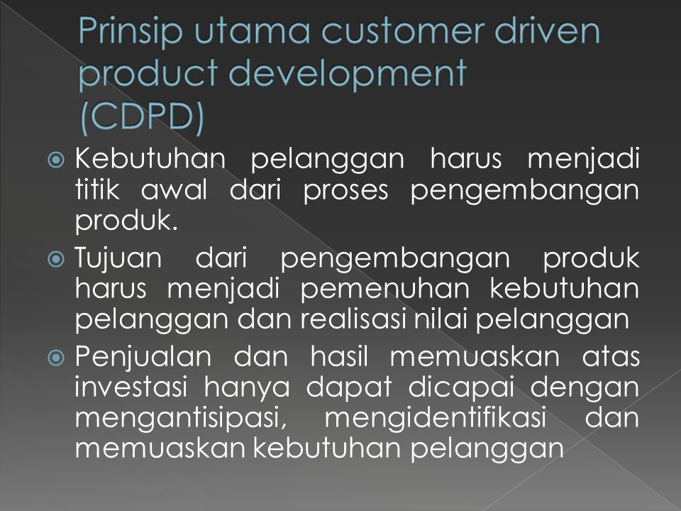 Prinsip utama customer driven product development (CDPD)