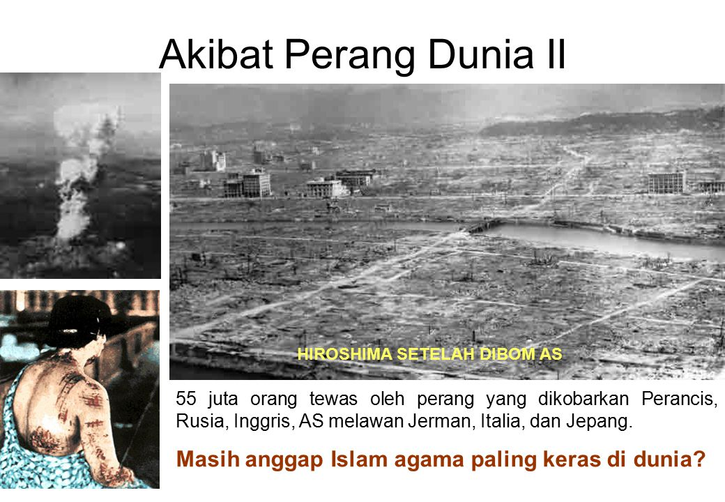 Akibat Perang Dunia II Masih anggap Islam agama paling keras di dunia