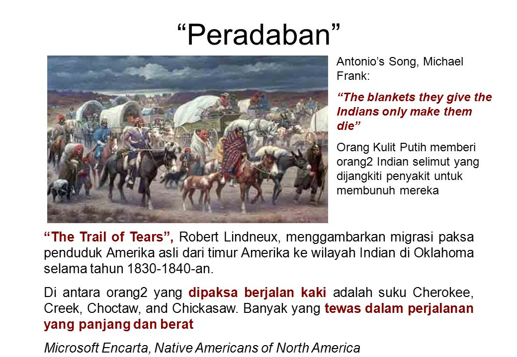 Peradaban Antonio's Song, Michael Frank: The blankets they give the Indians only make them die