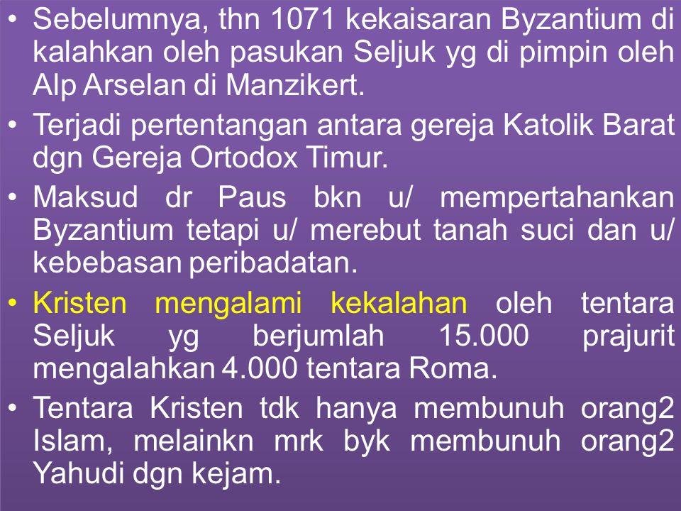 Sebelumnya, thn 1071 kekaisaran Byzantium di kalahkan oleh pasukan Seljuk yg di pimpin oleh Alp Arselan di Manzikert.