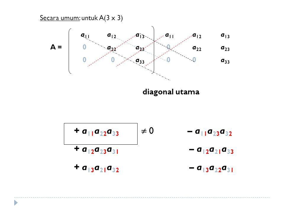 Secara umum: untuk A(3 x 3)
