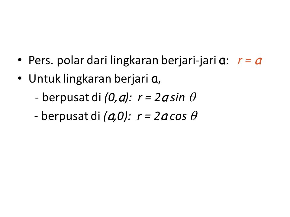 Pers. polar dari lingkaran berjari-jari a: r = a