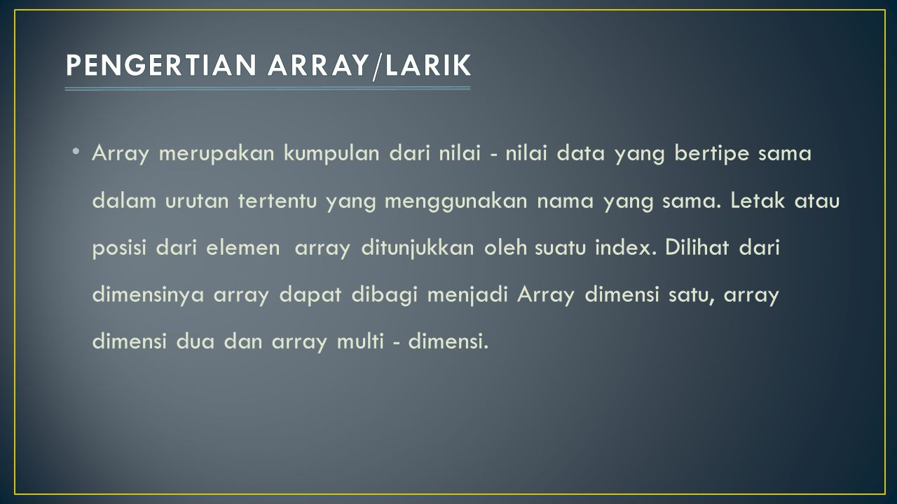 PENGERTIAN ARRAY/LARIK