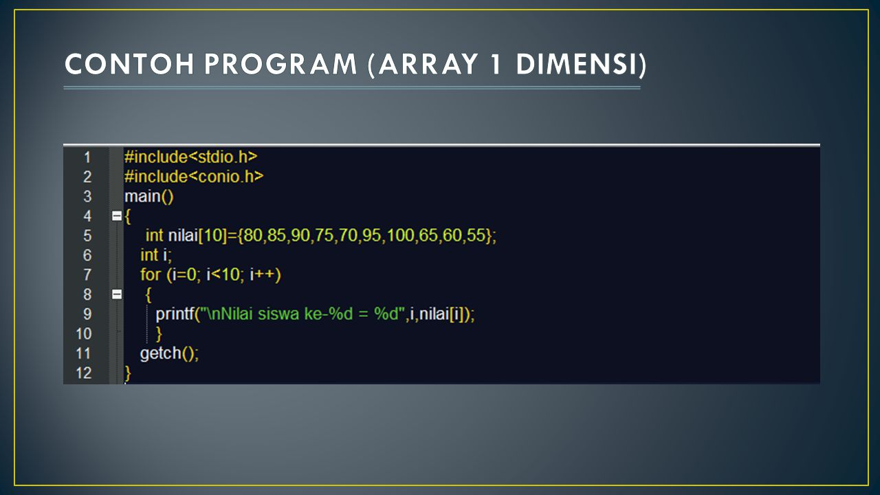 CONTOH PROGRAM (ARRAY 1 DIMENSI)