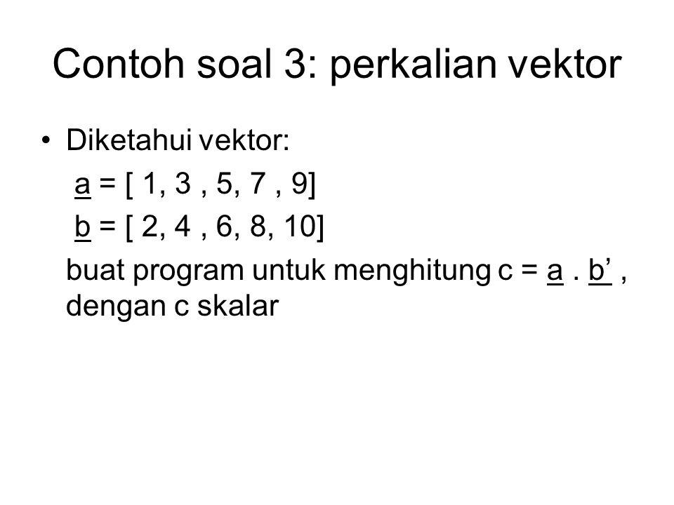 Contoh soal 3: perkalian vektor
