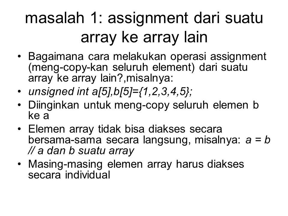 masalah 1: assignment dari suatu array ke array lain
