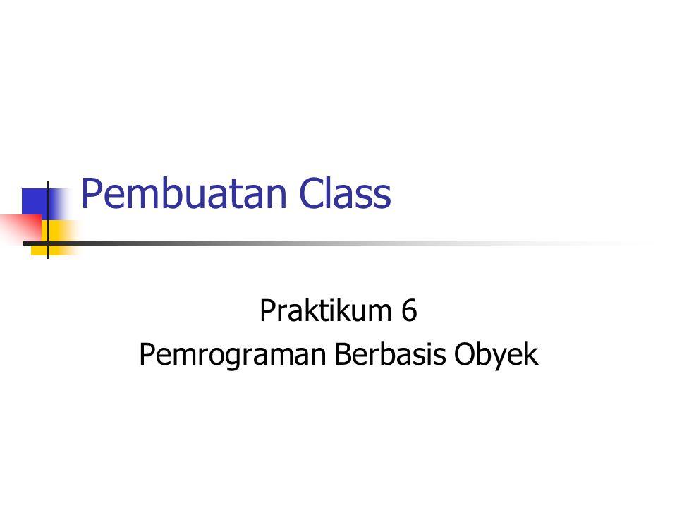 Praktikum 6 Pemrograman Berbasis Obyek