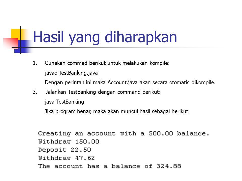 Hasil yang diharapkan Gunakan commad berikut untuk melakukan kompile: