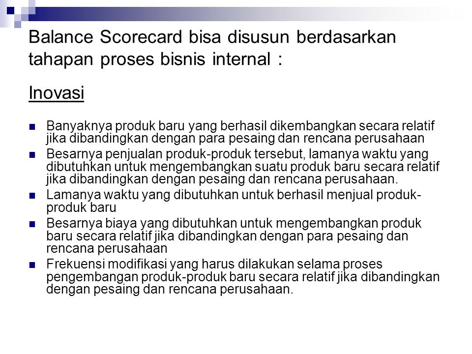 Balance Scorecard bisa disusun berdasarkan tahapan proses bisnis internal :