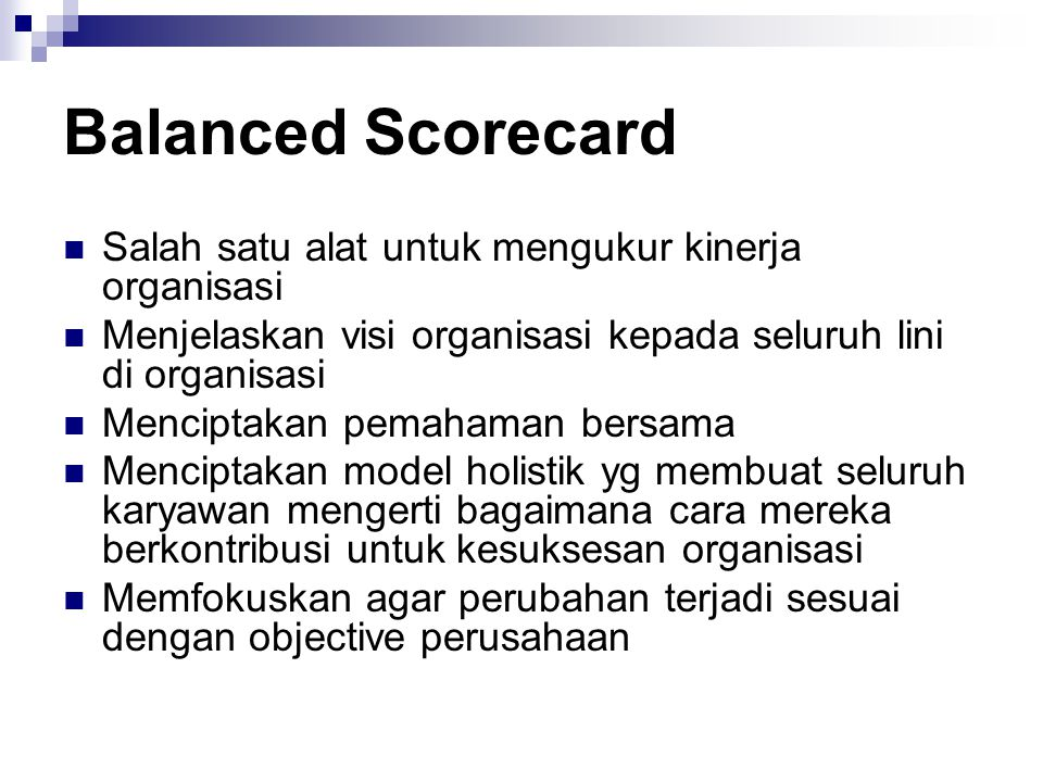 Balanced Scorecard Salah satu alat untuk mengukur kinerja organisasi
