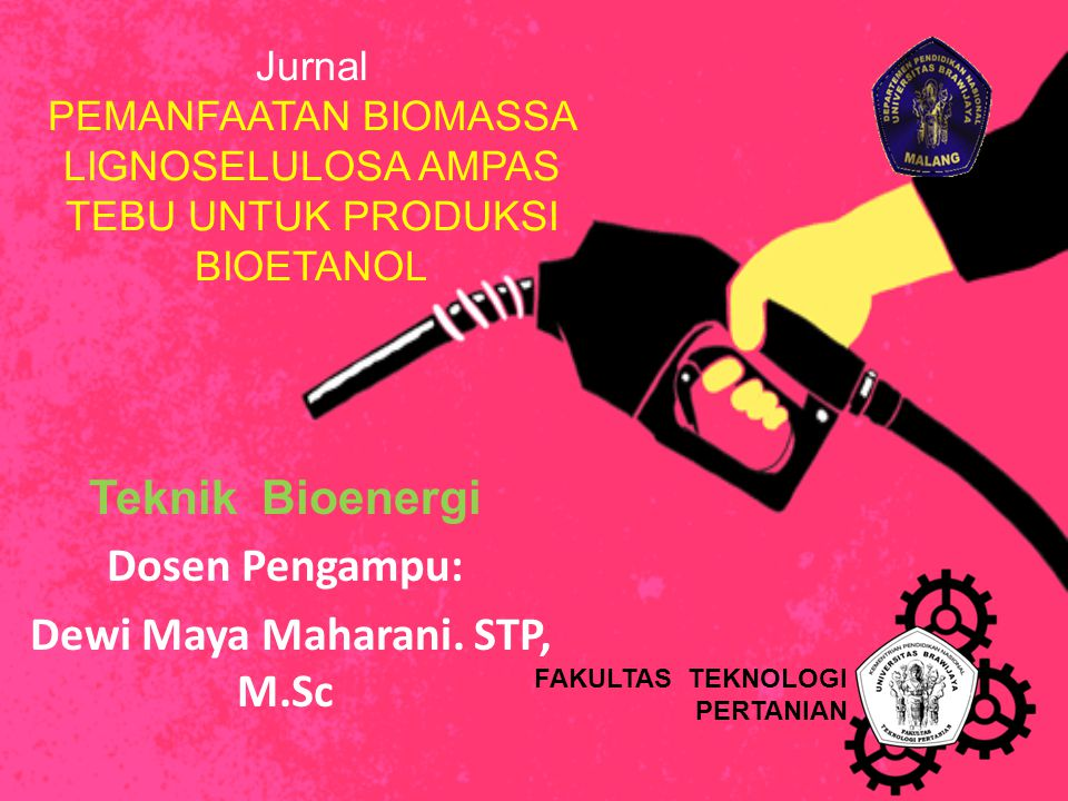 Teknik Bioenergi Dosen Pengampu: Dewi Maya Maharani. STP, M.Sc