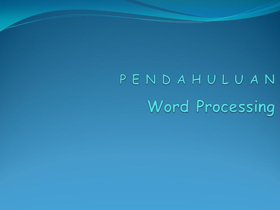 P E N D A H U L U A N Word Processing