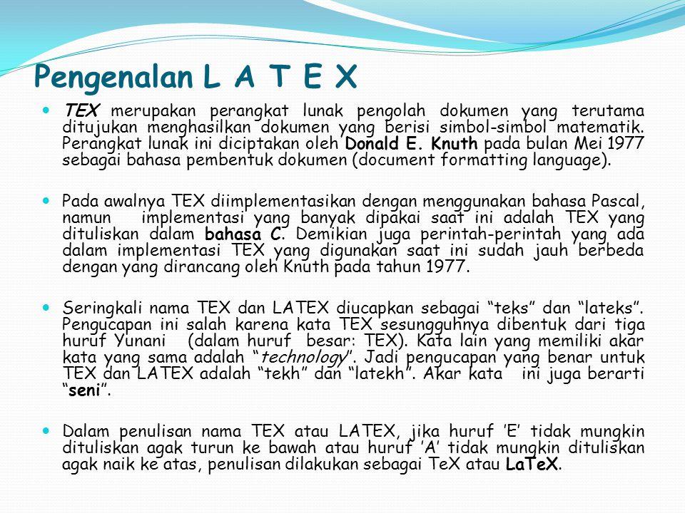Pengenalan L A T E X
