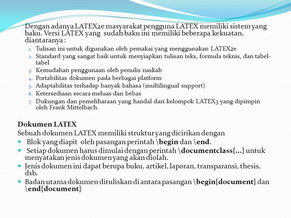 Sebuah dokumen LATEX memiliki struktur yang dicirikan dengan