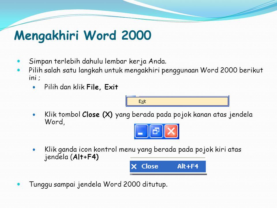 Mengakhiri Word 2000 Simpan terlebih dahulu lembar kerja Anda.