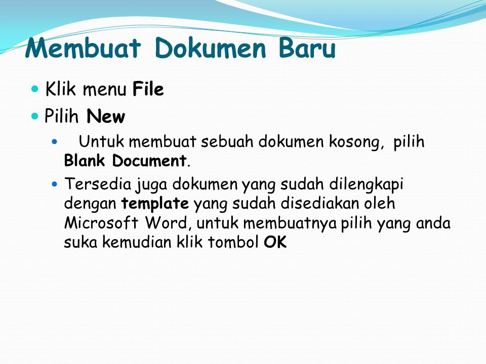 Membuat Dokumen Baru Klik menu File Pilih New