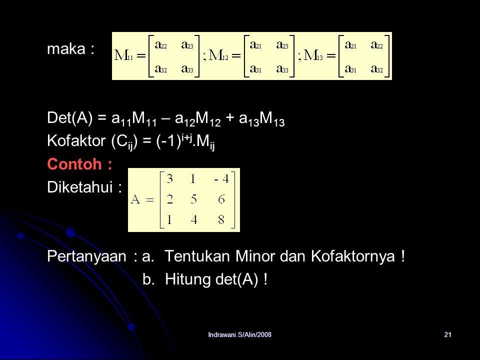 Kofaktor (Cij) = (-1)i+j.Mij Contoh : Diketahui :